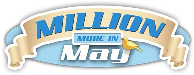 Million More in May Starts Now!