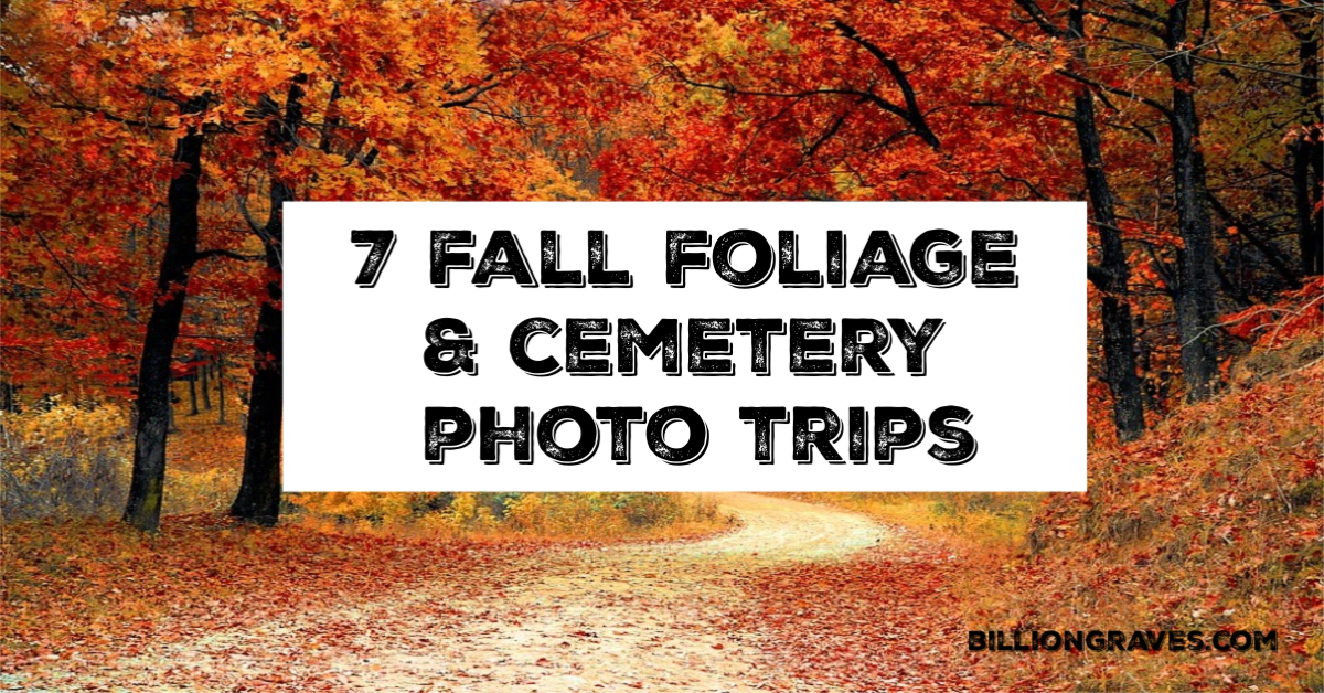 BillionGraves, photo trip, fall foliage, cemetery tour, BillionGraves app, fall color tour, autumn