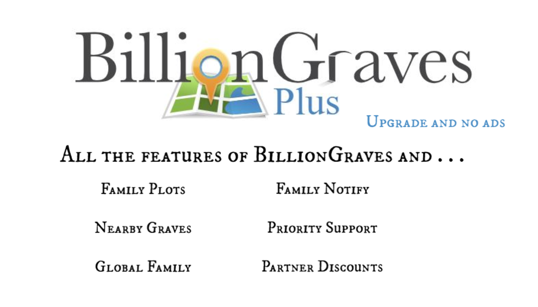 BillionGraves Plus, features, list, map, GPS, Graves, cemetery, BillionGraves