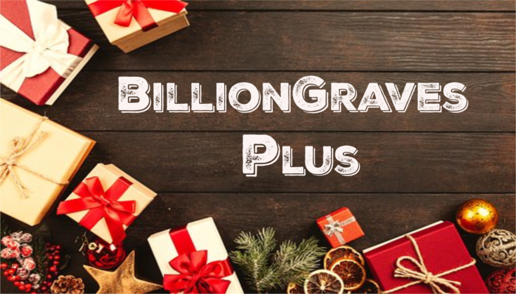 BillionGraves, Christmas, presents, subscription, BillionGraves Plus, BG+