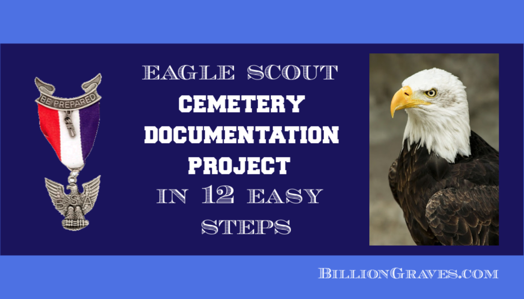 Eagle Scout project, Boy Scouts, BillionGraves, cemetery documentation, BillionGraves