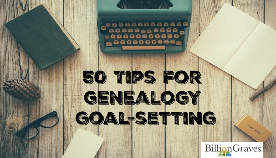 50 Tips for Genealogy Goal-Setting
