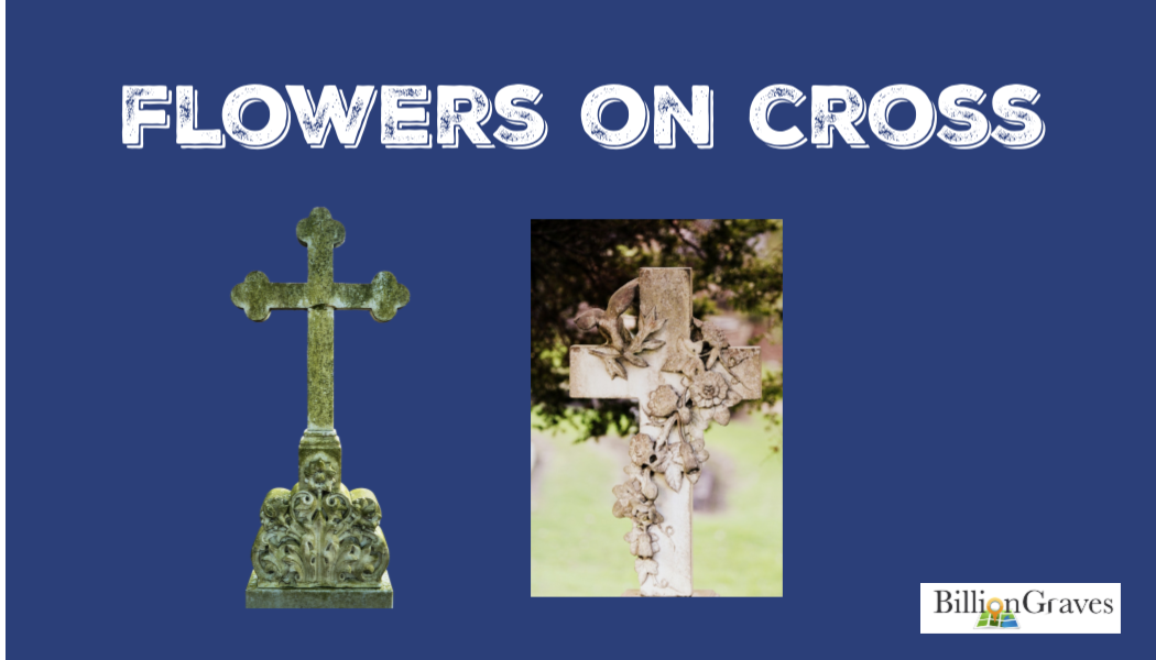 BillionGraves, cemetery, cross, flowers, gravestone, BillionGraves