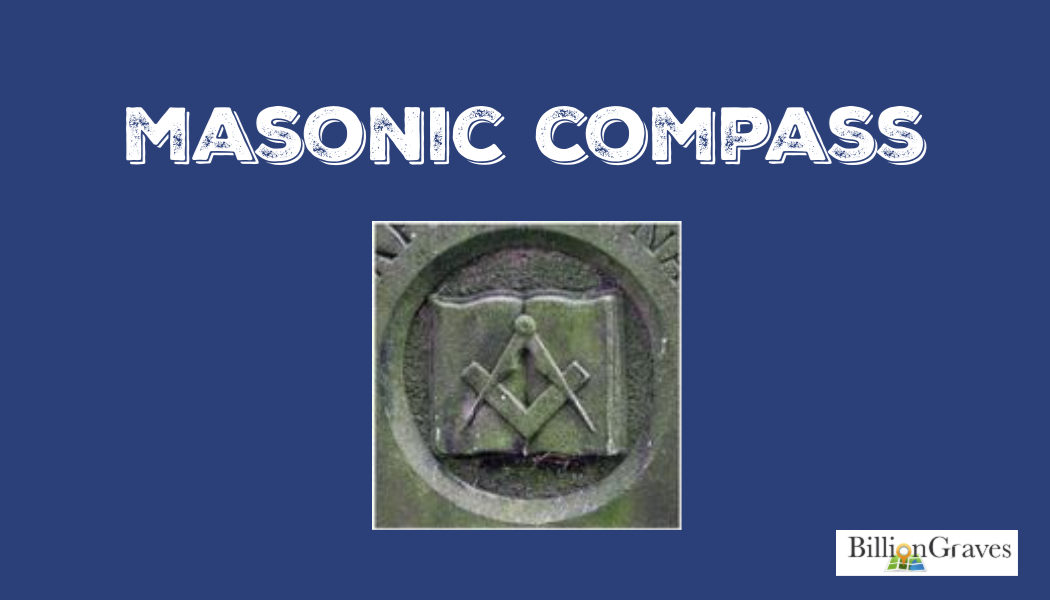 Mason, masonic compass, gravestone for Masons, cemetery, genealogy, BillionGraves, cemetery documetation