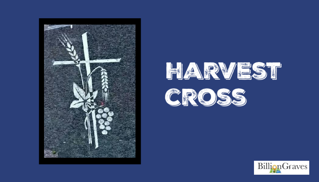 harvest cross, genealogy, ancestors, BillionGraves, BillionGraves cemetery documentation, cemetery service project, education, cross