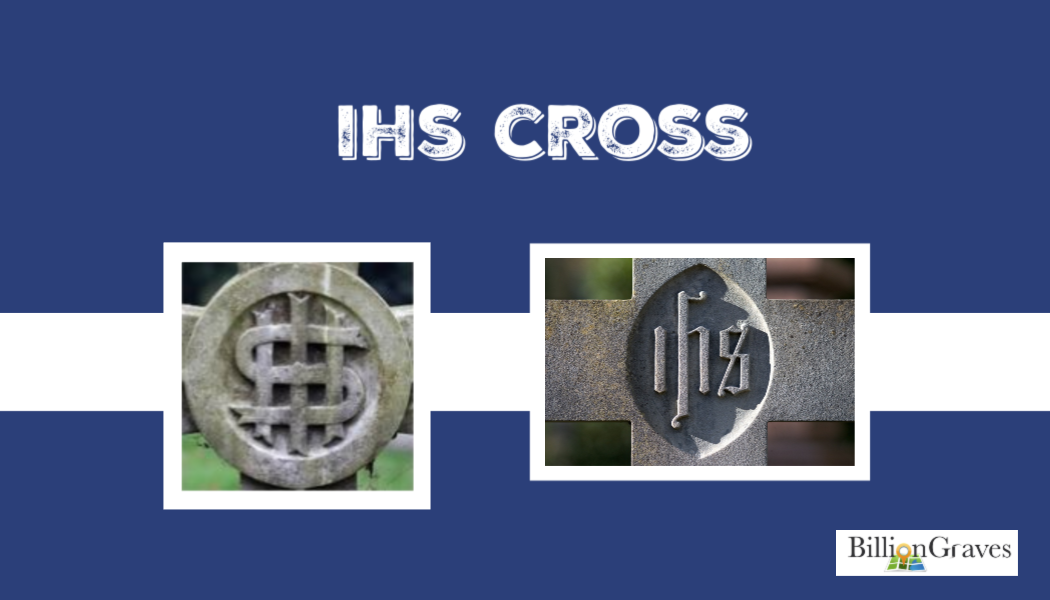 IHS Cross, cemetery, symbols, BillionGraves, cemetery, BillionGraves