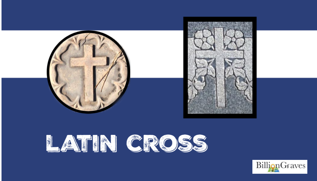 Latin cross, BillionGraves, cemetery symbols, cemetery documentation, cemetery, funeral, gravestone, BillionGraves, cross