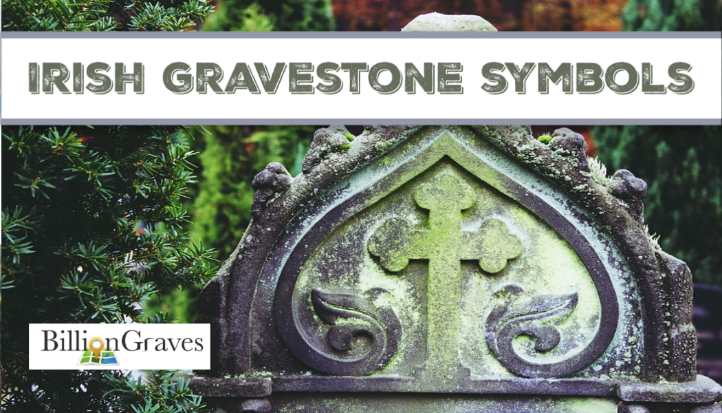 Irish Gravestone Symbols - BillionGraves Blog