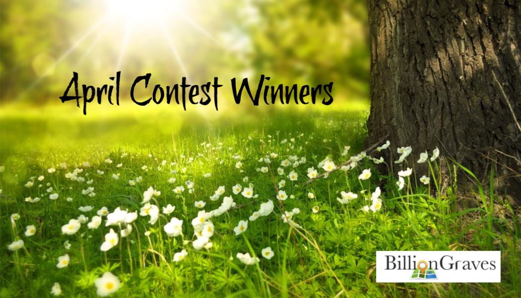 BillionGraves, April Contest, Winners, prizes, genealogy, ancestors, family history, Biliongraves