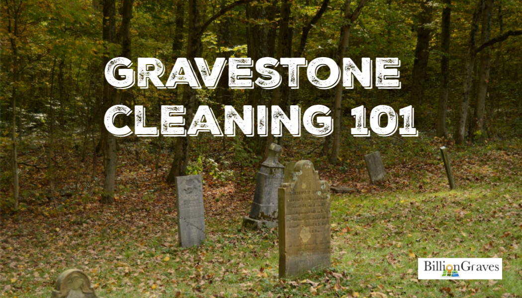 Gravestone Cleaning 101
