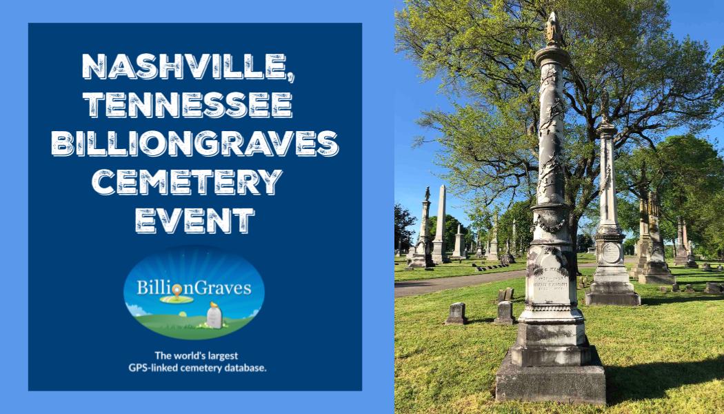 BillionGraves, cemetery, GPS, documentation, genealogy, family history, Nashville, Tennessee, gravestone, BillionGraves