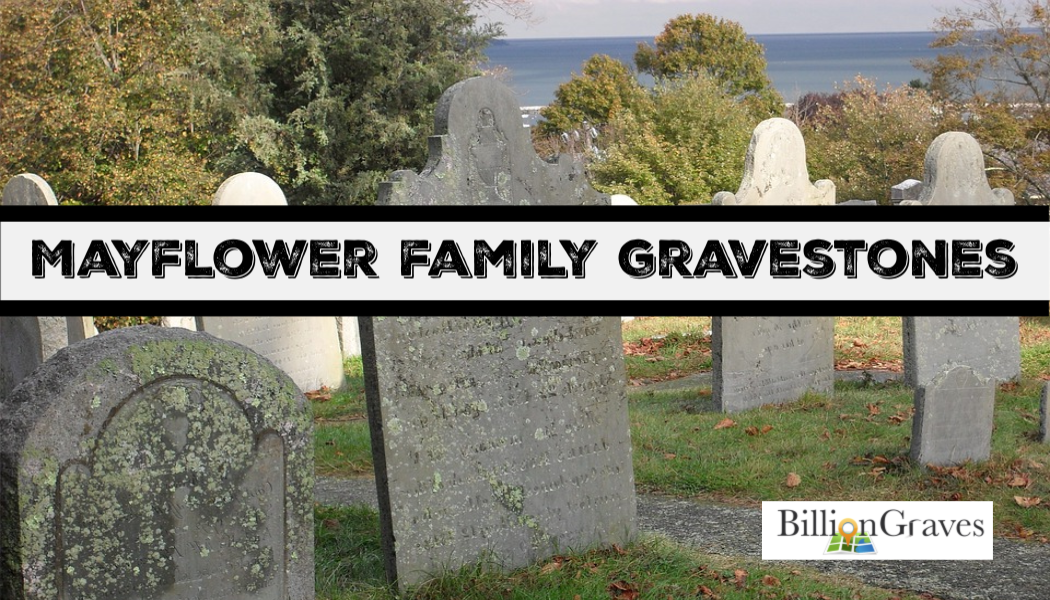 BillionGraves, Mayflower, Thanksgiving, Pilgrims, Cemetery, Gravestones, Plymouth, Plymouth colony, genealogy, ancestors, mayflower families