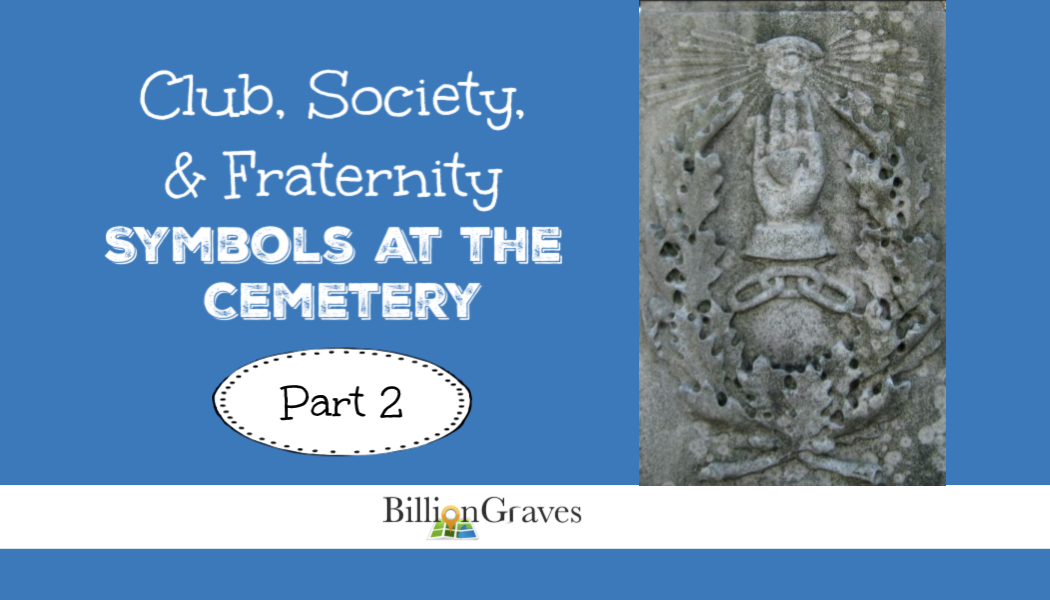 BillionGraves, Eagles, Knights of Columbus, cemetery, symbols, masons, freemasons, eastern star, freemason, scouts, boy scouts, girl scouts, d, genealogy, ancestors, family history, elks, fraternities, club, part 2, odd fellows, gravestone, BillionGraves